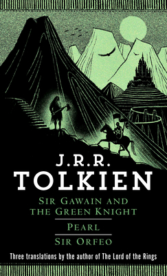 Sir Gawain and the Green Knight/Pearl/Sir Orfeo - Tolkien, J R R (Translated by), and Tolkien, Christopher (Preface by)