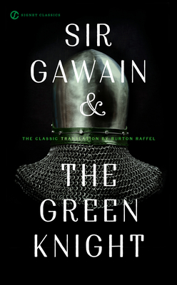 Sir Gawain and the Green Knight - Raffel, Burton, Professor (Translated by), and Isaacs, Neil D (Afterword by), and Webster, Brenda (Introduction by)