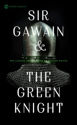 Sir Gawain and the Green Knight - Raffel, Burton, Professor (Translated by)