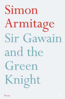 Sir Gawain and the Green Knight - Armitage, Simon, and Roberts, Sue