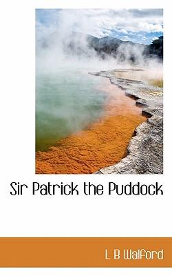 Sir Patrick the Puddock - Walford, L B