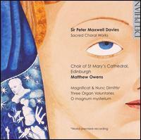 Sir Peter Maxwell Davies: Sacred Choral Works - Andrew Stones (alto); Ashley Turnell (tenor); Ben Carter (bass); Michael Bonaventure (organ); Peter Innes (treble);...