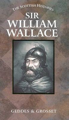 Sir William Wallace - Geddes & Grosset (Creator)