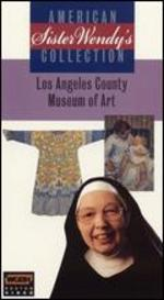 Sister Wendy's American Collection: The Los Angeles County Museum of Art