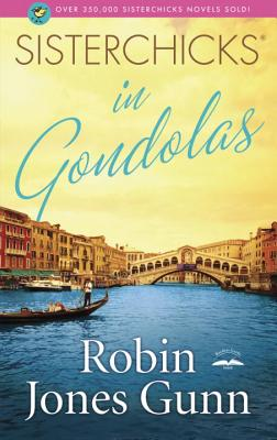 Sisterchicks in Gondolas - Gunn, Robin Jones