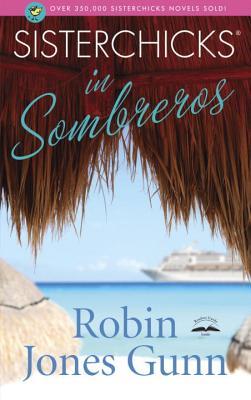 Sisterchicks in Sombreros! - Gunn, Robin Jones