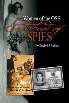 Sisterhood of Spies: The Women of the OSS - McIntosh, Elizabeth P
