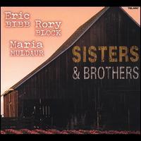 Sisters & Brothers - Eric Bibb/Rory Block/Maria Muldaur