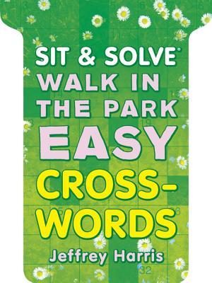 Sit & Solve (R) Walk in the Park Easy Crosswords - Harris, Jeffrey