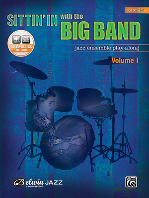 Sittin' in with the Big Band, Vol 1: Drums, Book & CD - Alfred Music