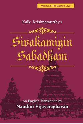 Sivakamiyin Sabadham: Volume 3: The Bikshu's Love - Krishnamurthy, Kalki, and Vijayaraghavan, Nandini (Translated by)