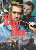 Six Against the Rock - Paul Wendkos