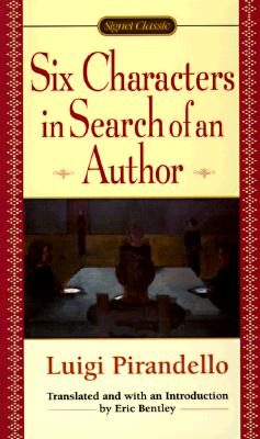 Six Characters in Search of an Author - Pirandello, Luigi, Professor, and Bentley, Eric, Professor (Translated by)