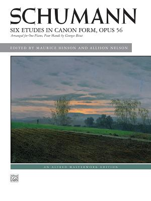 Six Etudes in Canon Form, Op. 56 - Schumann, Robert (Composer), and Bizet, Georges (Composer), and Hinson, Maurice (Composer)