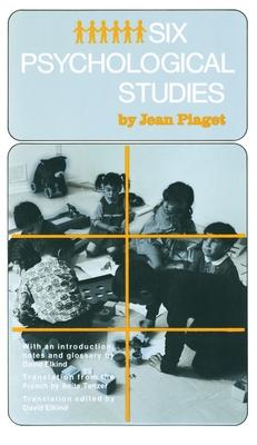 Six Psychological Studies - Piaget, Jean