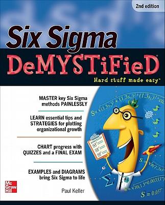 Six Sigma Demystified - Keller, Paul a