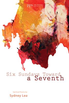 Six Sundays Toward a Seventh - Lea, Sydney