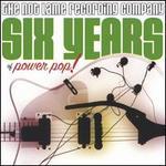 Six Years of Power Pop!