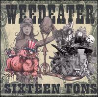 Sixteen Tons - Weedeater