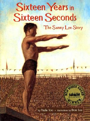 Sixteen Years in Sixteen Seconds: The Sammy Lee Story - Yoo, Paula