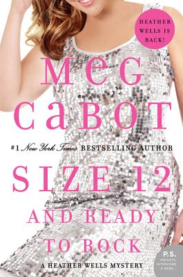 Size 12 and Ready to Rock: A Heather Wells Mystery - Cabot, Meg