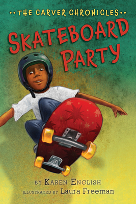 Skateboard Party, 2: The Carver Chronicles, Book Two - English, Karen