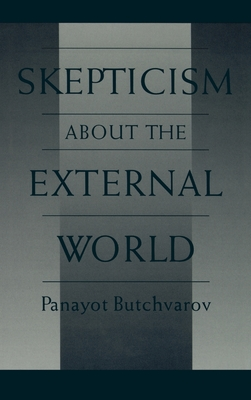 Skepticism about the External World - Butchvarov, Panayot