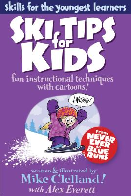 Ski Tips for Kids - Clelland, Mike