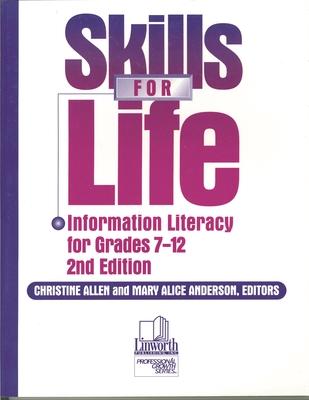Skills for Life: Information Literacy for Grades 7-12 - Allen, Christine