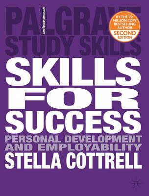Skills for Success: The Personal Development Planning Handbook - Cottrell, Stella