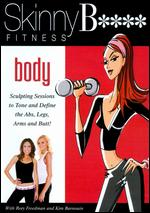 Skinny Bitch Fitness: Body -