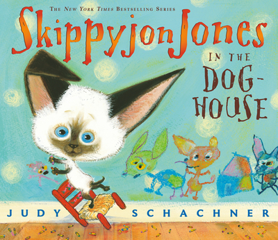 Skippyjon Jones in the Doghouse - Schachner, Judy