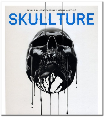 Skullture: Skulls in Contemporary Visual Culture - Dizman, Paz, and Bendani, Luca
