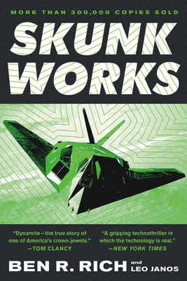 Skunk Works: A Personal Memoir of My Years of Lockheed - Rich, Ben R, and Janos, Leo