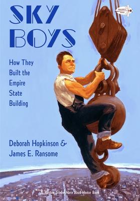 Sky Boys: How They Built the Empire State Building - Hopkinson, Deborah