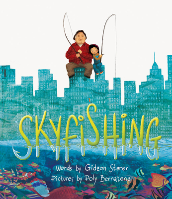 Skyfishing: (A Grand Tale with Grandpa) - Sterer, Gideon