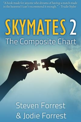 Skymates: No. 2: The Composite Chart - Forrest, Steven, and Forrest, Jodie