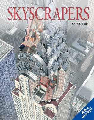 Skyscrapers: Uncovering Technology - Oxlade, Chris, and Thorne, Martha (Contributions by)