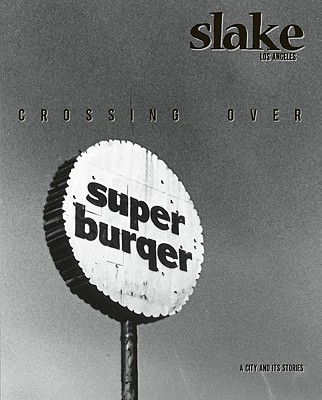 Slake: Los Angeles, No. 2: Crossing Over - Ochoa, Laurie (Editor), and Donnelly, Joe (Editor)