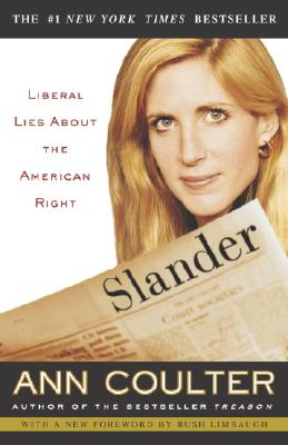 Slander: Liberal Lies about the American Right - Coulter, Ann H