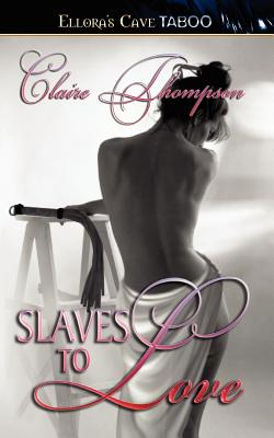 Slaves to Love - Thompson, Claire