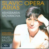 Slavic Opera Arias - Krassimira Stoyanova (vocals); Munich Radio Orchestra; Pavel Baleff (conductor)