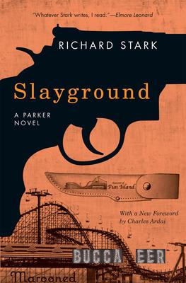 Slayground - Stark, Richard, and Ardai, Charles (Foreword by)