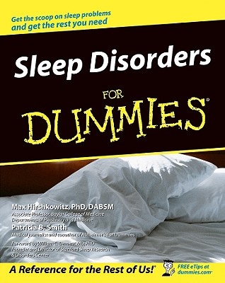 Sleep Disorders for Dummies - Hirshkowitz, Max, PH.D., and Smith, Patricia B, and Dement, William C (Foreword by)