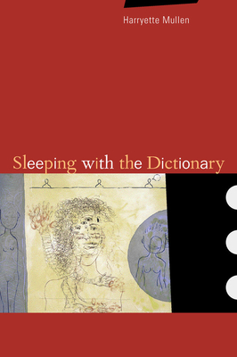 Sleeping with the Dictionary - Mullen, Harryette