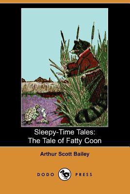 Sleepy Time Tales the Tale of Fatty Coon - Bailey, Arthur Scott