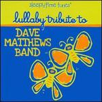 Sleepytime Tunes: Dave Matthews Band Lullaby Tribute