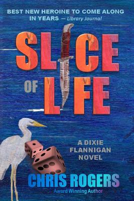 Slice of Life: A Suspense Novel - Rogers, Chris, Dr.