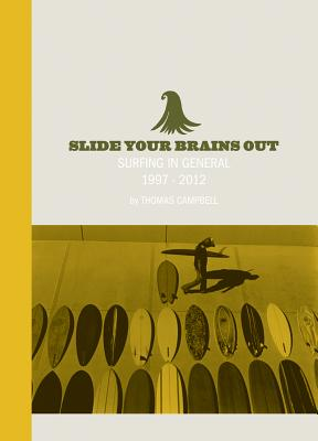 Slide Your Brains Out - Campbell, Thomas (Photographer)