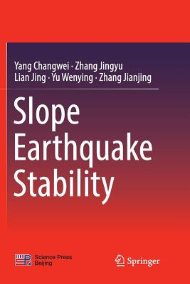Slope Earthquake Stability - Changwei, Yang, and Jingyu, Zhang, and Jing, Lian